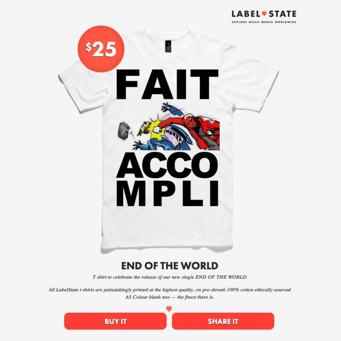 FAIT ACCOMPLI END OF THE WORLD TEE