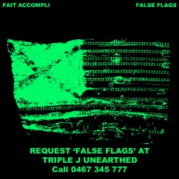 FALSE FLAGS TRIPLE J UNEARTHED