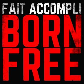 FAIT ACCOMPLI BORN FREE CD COVER